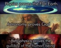 physics proves FE - astrophysics proves gullibility of human being